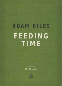 Adam Biles - Feeding Time.