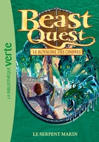 Adam Blade - Beast Quest - Le royaume des ombres Tome 17 : Le serpent marin.
