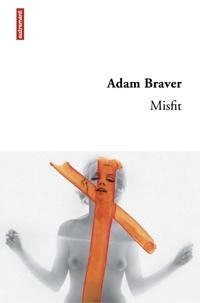 Adam Braver - Misfit.