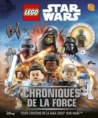 Adam Bray et David Fentiman - Lego Star Wars  : Chroniques de la Force.