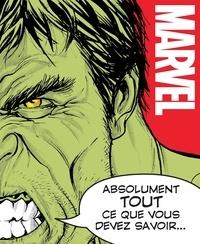 Adam Bray et Lorraine Cink - Marvel - Absolument tout ce que vous devez savoir....