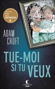Adam Croft - Tue-moi si tu veux.