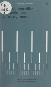 Adam Curle et C. E. Beeby - Le rôle du conseiller en planification de l'enseignement.