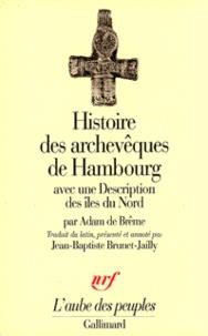 Adam de Breme - Histoire des archevêques de Hambourg. avec une Description des îles du Nord.
