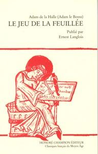 Adam de La Halle - Le jeu de la feuillée - Edition en ancien français.