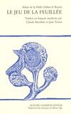 Adam de La Halle - Le jeu de la feuillée - Edition en français moderne.