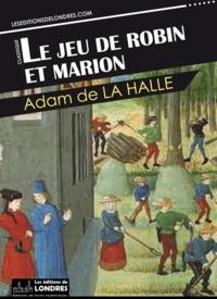 Adam de La Halle - Le jeu de Robin et Marion.