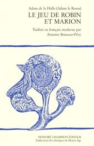 Adam de La Halle - Le jeu de Robin et Marion - Edition en français moderne.