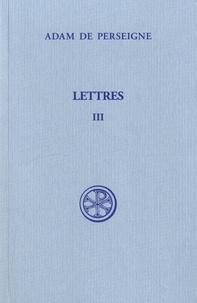 Adam de Perseigne - Lettres - Tome 3 (Lettres XXXIII-LXVI).