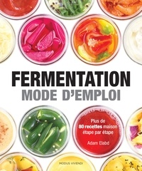 Adam Elabd - Fermentation mode d'emploi.