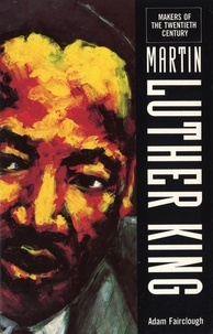Adam Fairclough - The Makers Of the 20th Century: Martin Luther King.