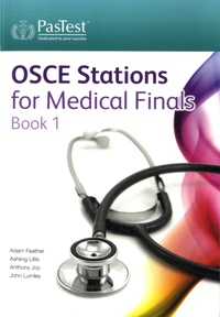 Adam Feather et Ashling Lillis - OSCE Stations for Medical Finals - Book 1.