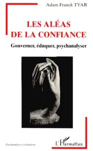 Openwetlab.it LES ALEAS DE LA CONFIANCE. Gouverner, éduquer, psychanalyser Image