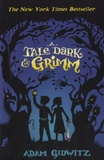Adam Gidwitz - A Tale Dark & Grimm.