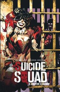 Adam Glass et Ales Kot - Suicide Squad Tome 3 : Discipline et châtiment.