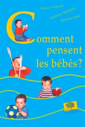 Adam Gopnik et Andrew Meltzoff - Comment pensent les bébés ?.