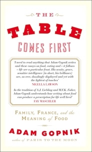 Adam Gopnik - The Table Comes First.