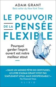 """Adam Grant - La force du doute - """"Un livre incontournable"""" Bill & Melinda Gates."""
