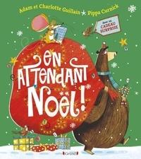 Adam Guillain et Charlotte Guillain - En attendant Noël ! - Avec un calendrier de l'Avent.