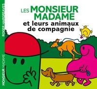 Adam Hargreaves et Roger Hargreaves - Les Monsieur Madame et leurs animaux de compagnie.