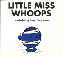 Adam Hargreaves et Roger Hargreaves - Little Miss Whoops.