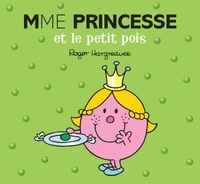 Adam Hargreaves - Mme Princesse et le petit pois.