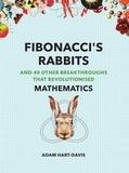 Adam Hart-Davis - Fibonacci's rabbits and 49 other breakthroughs that revolutionised mathematics.