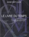 Adam Hart-Davis - Le livre du temps - De la perception humaine à la mesure scientifique....