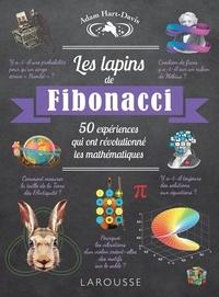 Adam Hart-Davis - Les lapins de Fibonacci - 50 expériences qui ont révolutionné les mathématiques.