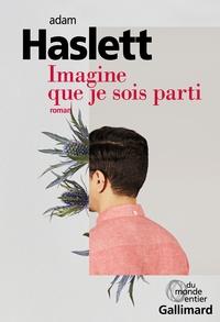 Adam Haslett - Imagine que je sois parti.