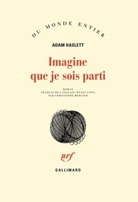 Adam Haslett - Imagine que je sois parti.