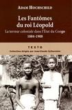 Adam Hochschild - Les Fantômes du roi Léopold - Le terreur coloniale dans l'Etat du Congo, 1884-1908.