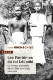 Adam Hochschild - Les fantomes du roi leopold.