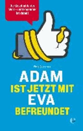 Adam ist jetzt mit Eva befreundet - Die Geschichte der Welt - und Facebook ist dabei!.