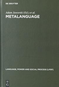 Adam Jaworski et Nikolas Coupland - Metalanguage - Social and Ideological Perspectives.