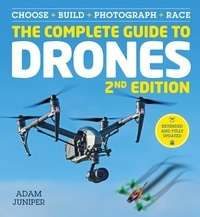 Adam Juniper - The Complete Guide to Drones Extended 2nd Edition.