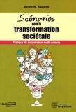Adam Kahane - Les scénarios pour la transformation sociétale.