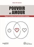 Adam Kahane - Pouvoir et amour - Théorie et pratique des transformations sociétales.