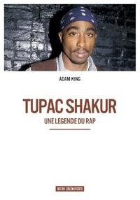 Adam King - Tupac Shakur.