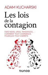 Adam Kucharski - Les lois de la contagion - Fake news, virus, tendances... : comment tout commence, pourquoi tout s'arrête.