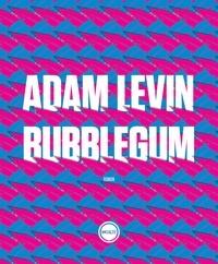 Adam Levin - Bubblegum.