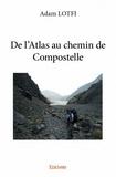 Adam Lotfi - De l'Atlas au chemin de Compostelle.
