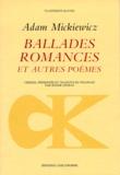 Adam Mickiewicz - Ballades, romances - Et autres poèmes.