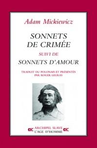 Adam Mickiewicz - Les sonnets de crimée suivi de sonnets d'amour.