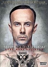 Adam Nergal - Adam Nergal Darski - Confessions d'un hérétique.