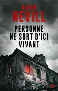 Adam Nevill - Personne ne sort d'ici vivant.