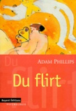 Adam Phillips - Du flirt.