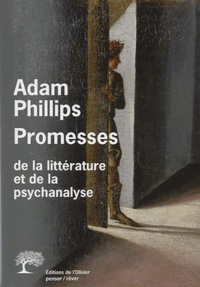Adam Phillips - Promesses de la littérature et de la psychanalyse.