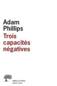 Adam Phillips - Trois capacités négatives.