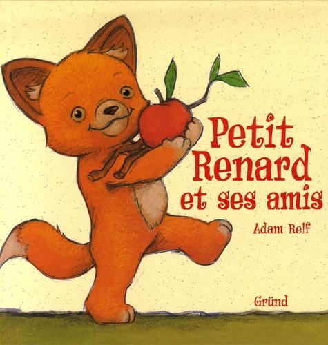 Adam Relf - Petit Renard et ses amis.